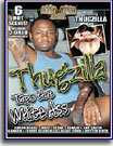 Thugzilla Taps That White Ass