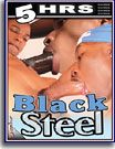 Black Steel 5 Hrs