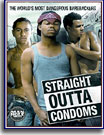 Straight Outta Condoms