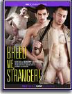 Breed Me, Stranger