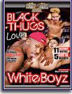 Black Thugs Love White Boyz