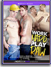 Work Hard Play Raw