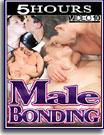 Male Bonding 5 Hrs