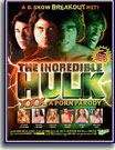Incredible Hulk: A XXX Porn Parody, The
