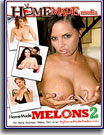 Home Made Melons 2