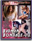 Badman Bondage 44
