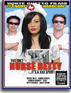 This Isn't Nurse Betty…It's A XXX Spoof