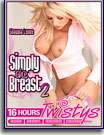 Simply the Breast 2 - 16 Hours
