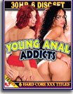 Young Anal Addicts 30 Hr 6 Pack