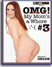 OMG! My Mom's a Whore 3