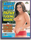 Ashley Blue Is A Filthy Fucking Whore 5 Pack