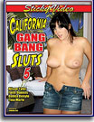 California Gang Bang Sluts 5