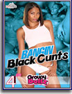 Bangin Black Cunts