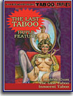 The Last Taboo Triple Feature