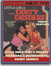 Little Girls...Dirty Desires Triple Feature