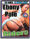 Ebony Pole Riders 20 Hrs 4-Pack