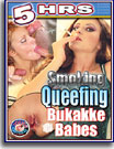 Smoking Queefing Bukakke Babes 5 Hrs