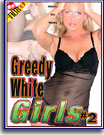 Greedy White Girls 2