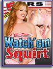 Watch 'Em Squirt 5 Hrs
