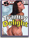Tranny Delight 5 Hrs