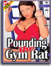 Pounding the Gym Rat