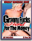 Granny Fucks Hard For The Money 25 Hours 5-Pack