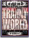 Tranny World