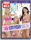 Girls Gone Wild: My Naughty 18th Birthday Bash