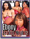 Ebony Erotic Nights 30 Hr 6-Pack