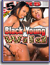 Black Young and Wild 5 Hrs