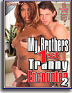 My Brothers 1st Tranny Encounter 2