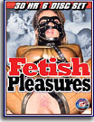 Fetish Pleasures 30 Hr 6-Pack