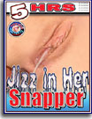 Jizz in Her Snapper 5 Hrs