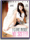 I Came Inside My Sister