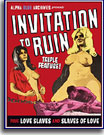 Invitation to Ruin Plus Love Slaves and Slaves of Love Triple Feature