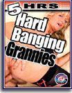 Hard Banging Grannies 5 Hrs
