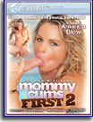 Mommy Cums First 2
