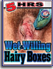 Wet and Willing Hairy Boxes 5 Hrs