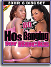 Hos Banging For Bucks 30 Hr 6-Pack