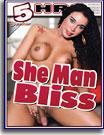 She Man Bliss 5 Hrs