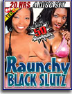 Raunchy Black Slutz 20 Hrs 4-Pack