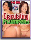 Ejaculating Plumpers 5 Hrs