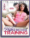 Wife's Big Cock Training