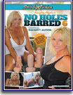 Naughty Alysha's No Holes Barred 6