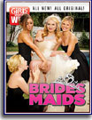 Girls Gone Wild: Brides Maids