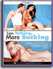 Less Talking, More Sucking