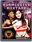 Submissive Mix Tape, The