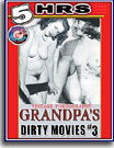 Grandpa's Dirty Movies 3 5 Hrs