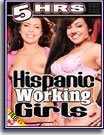 Hispanic Working Girls 5 Hrs