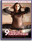9 Mos. of Naughtyness